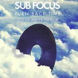 SUB FOCUS - TURN BACK TIME (Steve Marx Re-rub)