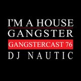 DJ NAUTIC | GANGSTERCAST 76