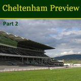 Cheltenham Festival Preview Part 2