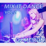 MIX IT DANCE VOL.2 - Mix By DJ MEIRLIN