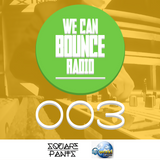 We Can Bounce Radio 003