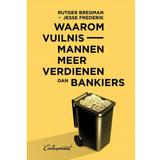 Waarom vuilnismannen meer verdienen dan bankiers - Rutger Bregman en Jesse Frederik