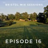 Bristol Mix Sessions - Episode 16