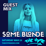 THE HYPE 128 - SOME BLONDE guest mix