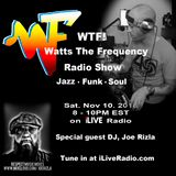 WTF! Radio Show...Nov 10th 2018...With special guest Joe Rizla