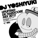 DJ Yoshiyuki - Uplifting UK Hardcore Mix 2012