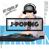 J-POPING MIX-爽やかミックス-DJ KYON.JP