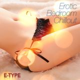 EROTIC BEDROOM CHILLOUT - E-TYPE - Part 1