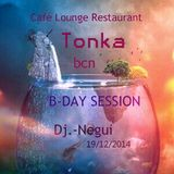 TONKA B-DAY SESSION BY DJ.-NEGUI-19/12/2014 (SET-2)