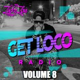 GET LOCO RADIO VOLUME 8 / DJ MIX