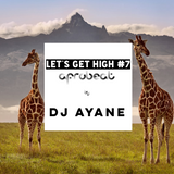 LET'S GET HIGH #7 Afrobeat