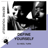 Define Yourself — DJ Heel Turn