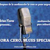 HORA CERO BLUES SPECIAL #2046 Las Casas Que Visite