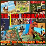 BIG ENCHILADA 108: Where the Jackalope Roam