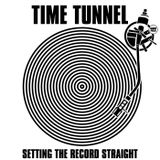 Time Tunnel - Setting the Record Straight - Sat July 27th 2013