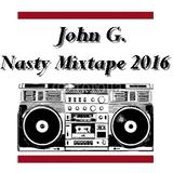 John G. Nasty Mixtape 2016