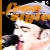 Free Style. the classic of BEGIN
