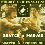 SNATCH PILLSRADIO S02E20 SNATCH & FRIENDS 06 :MANJAH