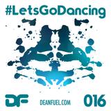 DEAN FUEL - Lets Go Dancing - 016 (Lockdown Mix)