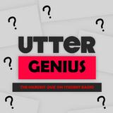 Utter Genius - Episode 3 for Utter Radio