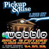 Pickup & Rise Live @ Wobble, Manchester 04.05.08