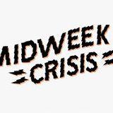 midweek crisis