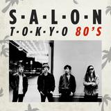 Salon Tokyo 80`s  - Ep.31