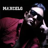 Maxcelg Segundo episodio Progressive house , Electro house