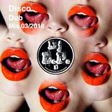 DJ L.P. - Disco/Dub Mix 03/2018