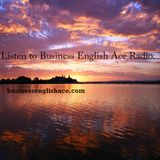 Business English Ace Radio Episode 006