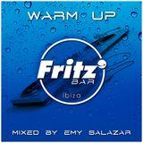 Warm Up - Fritz Bar Ibiza