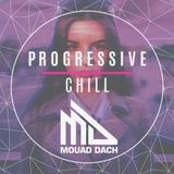 Mouad Dach Progressive & Chill Episode 13