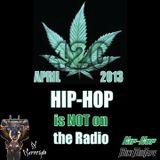Happy 4/20 [Mini MixTape] April 2013 - Hip-Hop is NOT on the Radio
