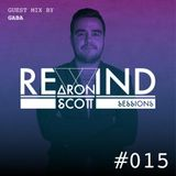 REWIND SESSION #015 By Aron Scott, Guest Mix By Gaba