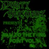 Durty Secondz pres. - Raw To The F#ing Point Vol. 4