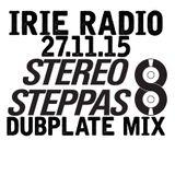 IRIE RADIO 271115 // STEREO STEPPAS (SWE) GUEST MIX