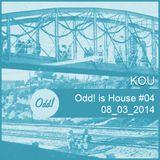 Odd! is House #04 08/03/2014