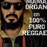 100% PURO REGGAE (177) - ENTREVISTA A MAMA ORDAN