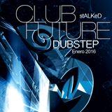 DUBSTEP future club club-stALked dj 01-2016