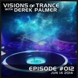 Visions of Trance with Derek Palmer - Episode 012