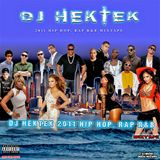 DJ Hektek - 2011 Hip Hop, Rap R&B Mixtape