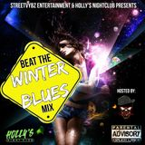 Beat The Winter Blues Mix Hosted By DJ StreetVybz