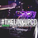 #TheLinkUpCD - Mixed by @iDeeJay_CJ, @MrVI_, @DJTana_ & @DJTiiNY