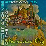 Paradise City - Secret Archives of the Vatican Podcast 36