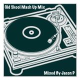 Old Skool Rewind Mash Up Mix