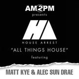 HOUSE ARREST WITH AM2PM - EPISODE 99