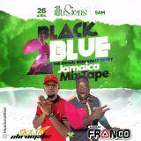 illusions - BLACK 2 BLUE Jamaica 2019 Mixtape. FRANCO x SOCA JR
