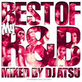 BEST OF MY R&B / Mixed by DJ ATSU