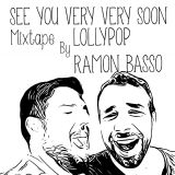 LollyPop&Ramon Basso-SEE YOU VERY VERY SOON Mixtape
