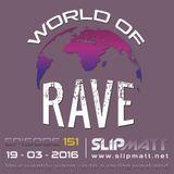 Slipmatt - World Of Rave #151